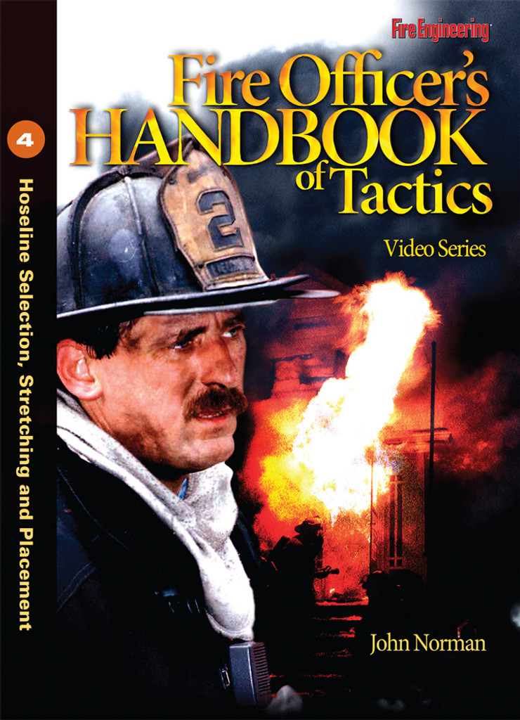 Fire Officer's Handbook of Tactics Video Series #4: Hoseline Selection, Stretching and Placement DVD