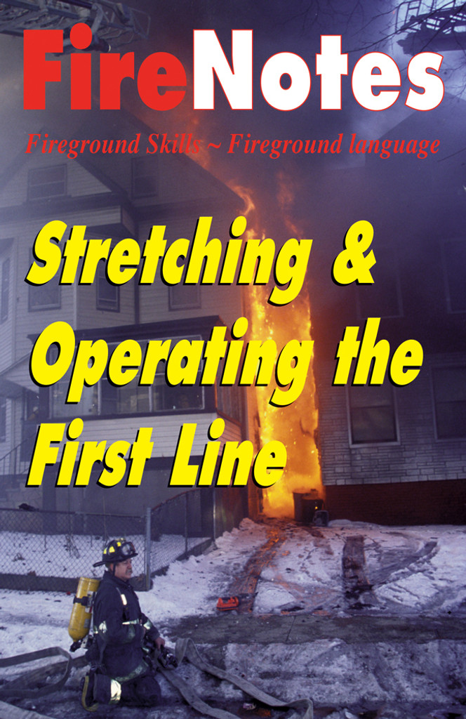 FireNotes: Stretching & Operating the First Line