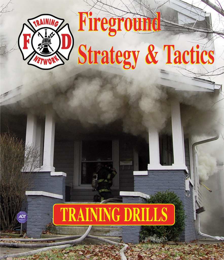 Fireground Strategy & Tactics Training Drills