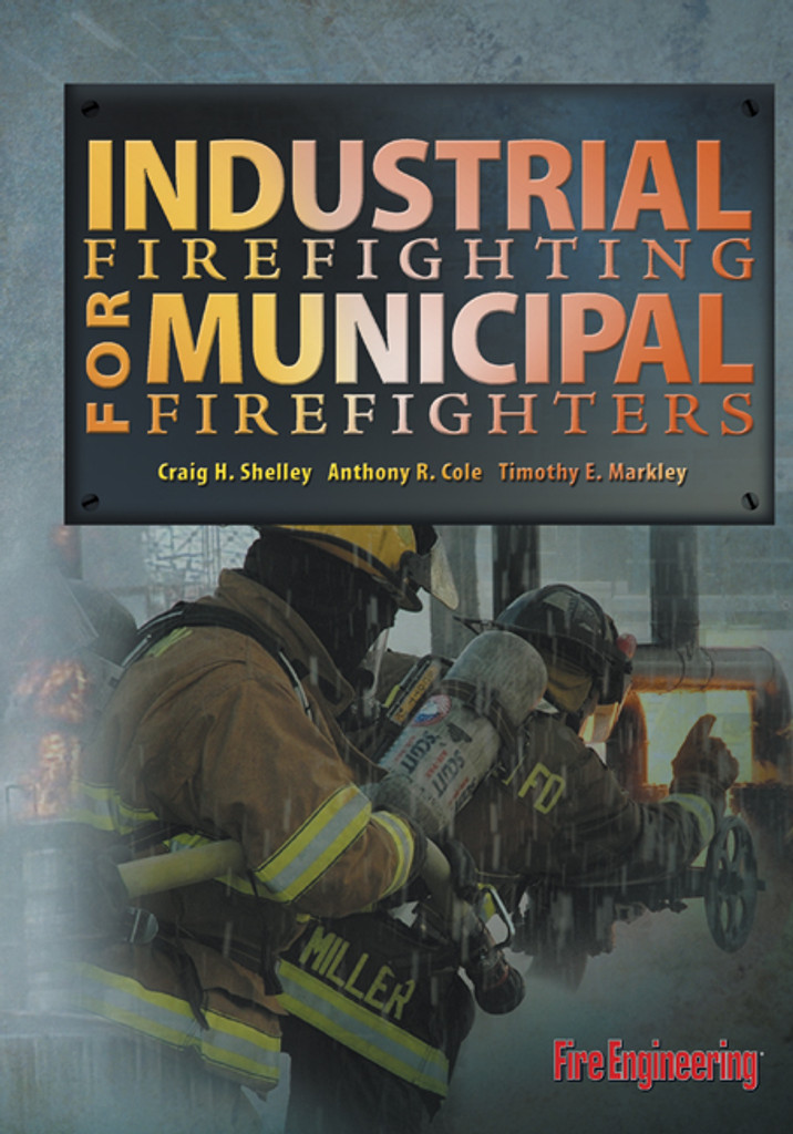 Industrial Firefighting for Municipal Firefighters