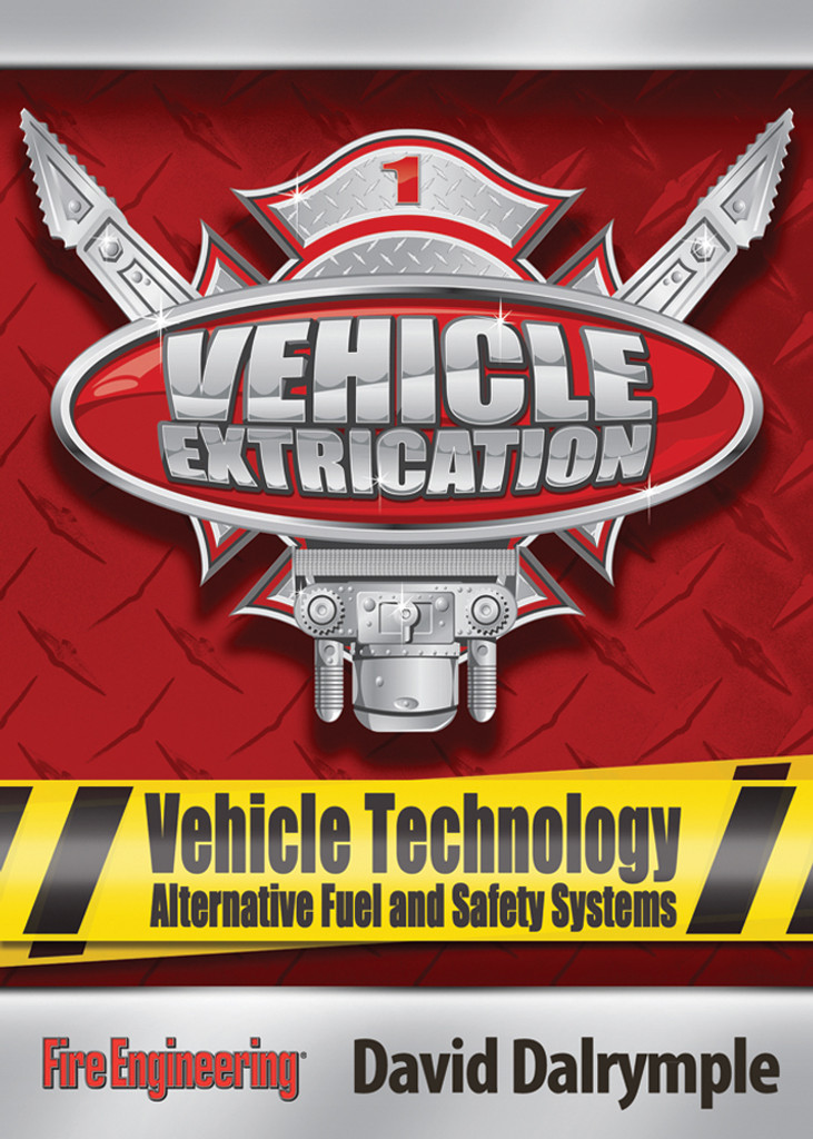 Vehicle Extrication: DVD #1 Vehicle Technology/Alternative Fuel and Safety Systems