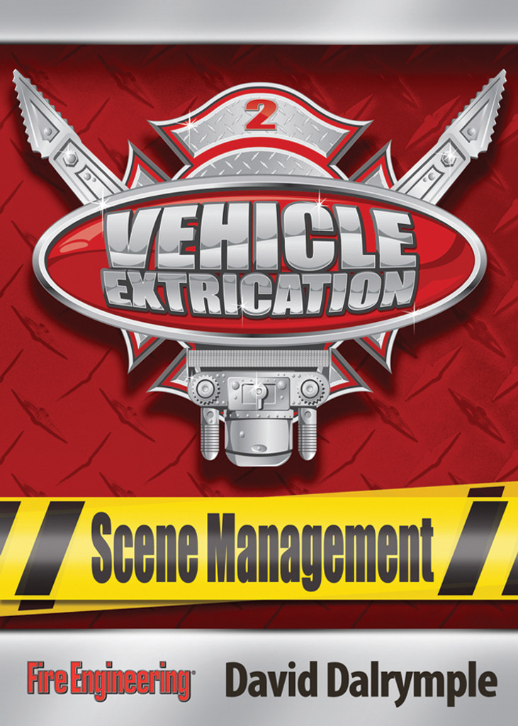 Vehicle Extrication: DVD #2 Scene Management