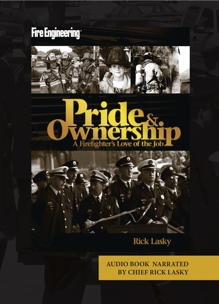 Pride & Ownership: A Firefighter's Love of the Job Audio Book (Narrated by Rick Lasky)