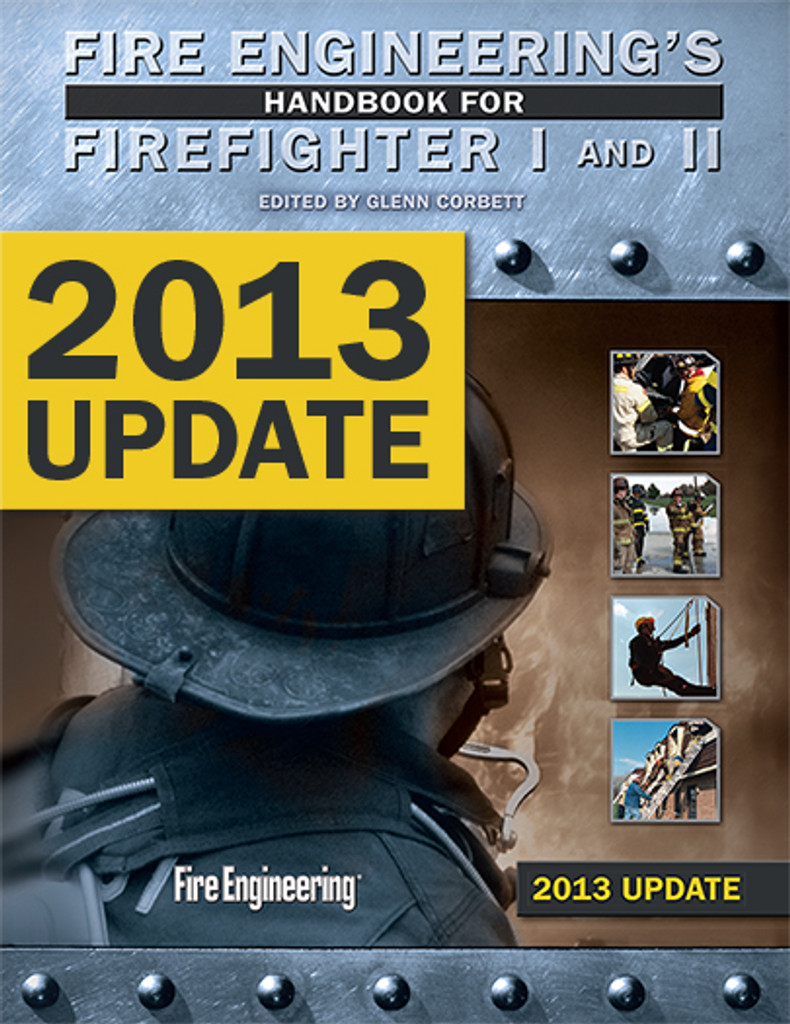 Fire Engineering's Handbook for Firefighter I & II -- 2013 Update