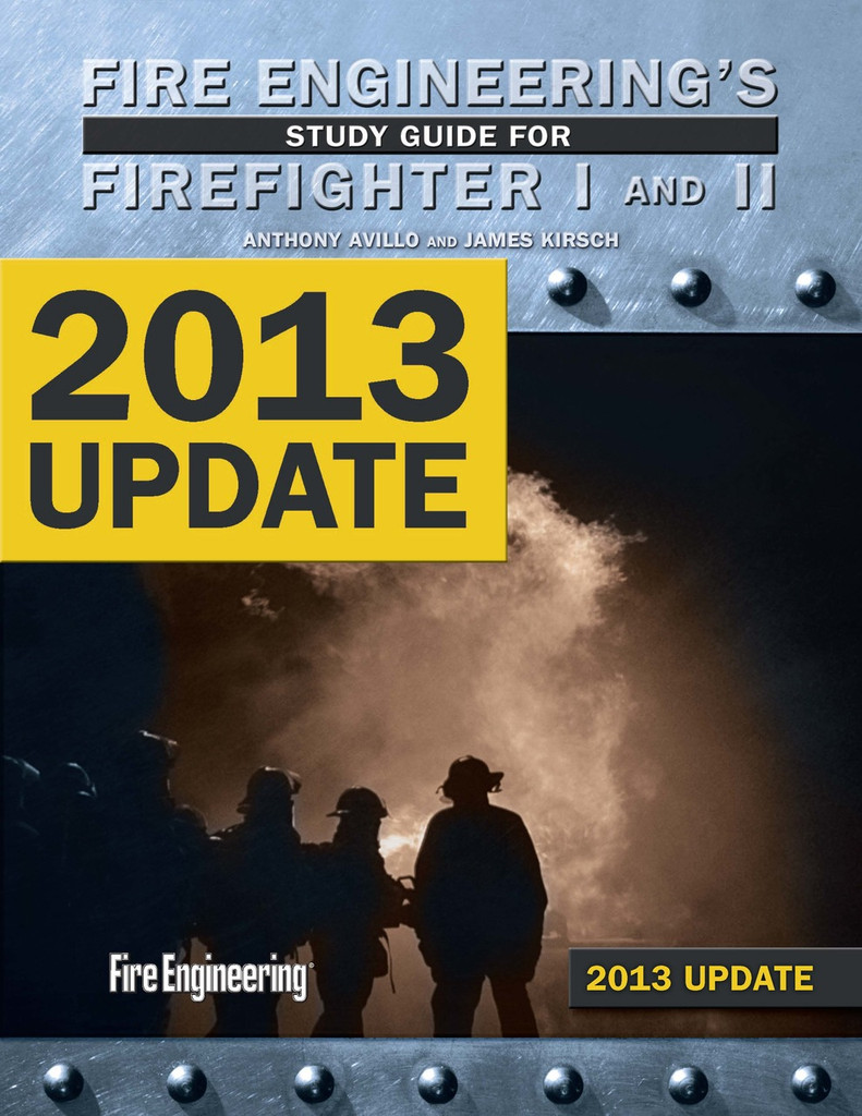 Fire Engineering's Study Guide for Firefighter I & II -- 2013 Update