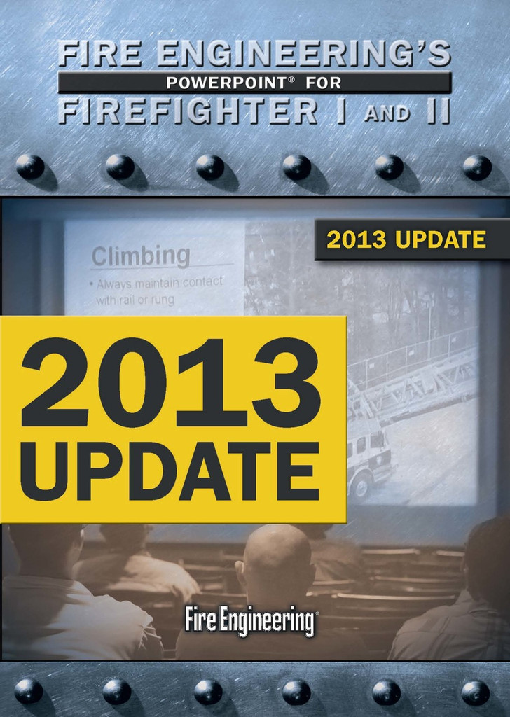Fire Engineering's Powerpoint for Firefighter I & II -- 2013 Update
