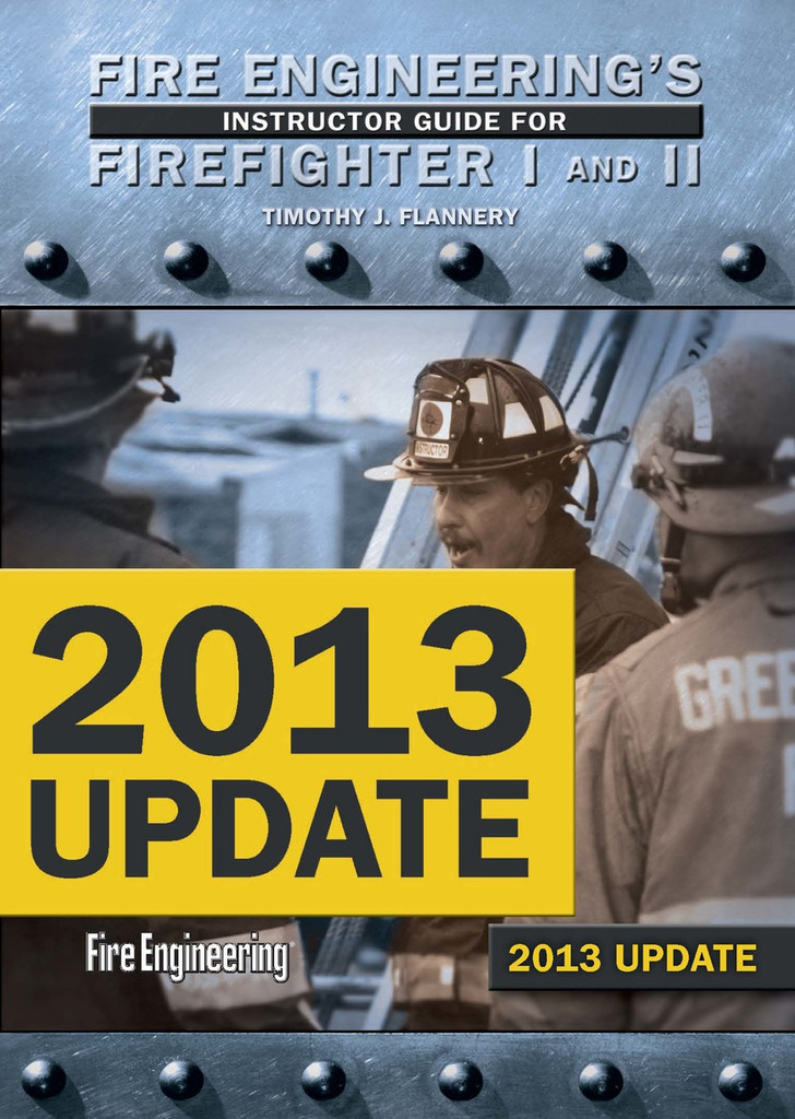 Fire Engineering's Instructor Guide for Firefighter I & II -- 2013 Update