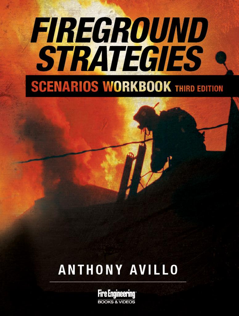 Fireground Strategies Scenarios Workbook, Third Edition