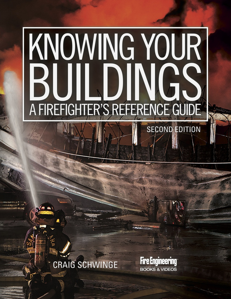 Knowing Your Buildings: A Firefighter's Reference Guide, 2nd Edition