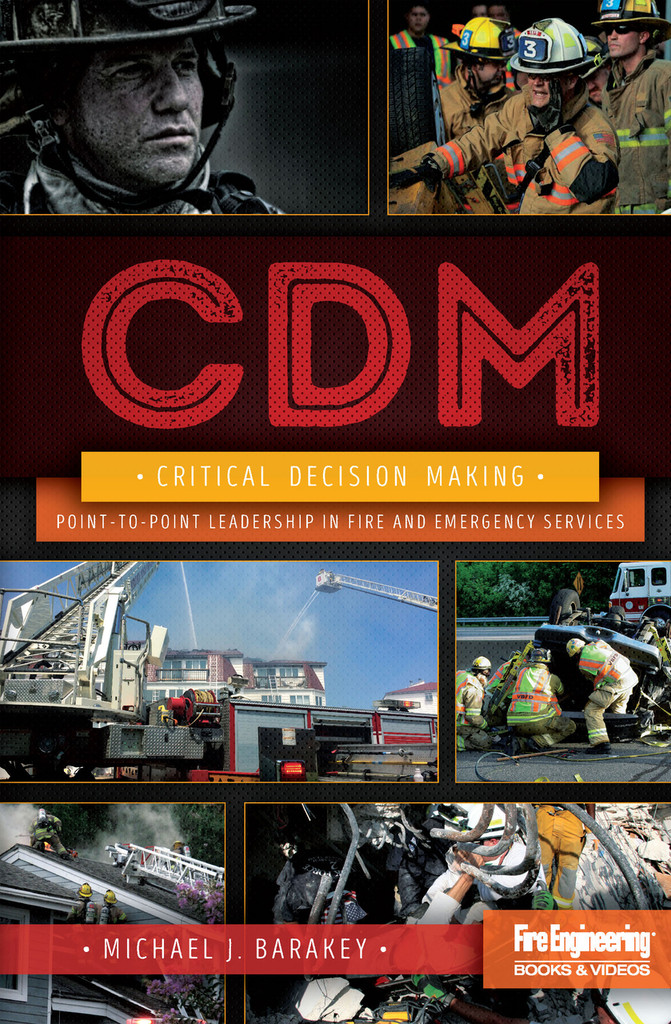 Critical Decision Making: Point-to-Point Leadership in Fire & Emergency Services