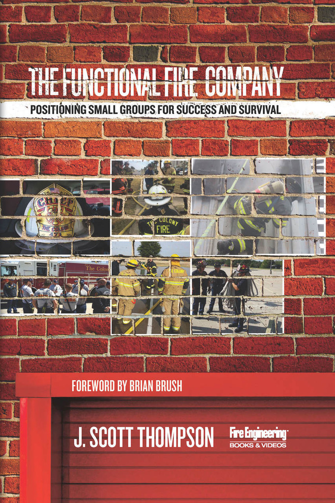 The Functional Fire Company: Positioning Small Groups for Success and Survival