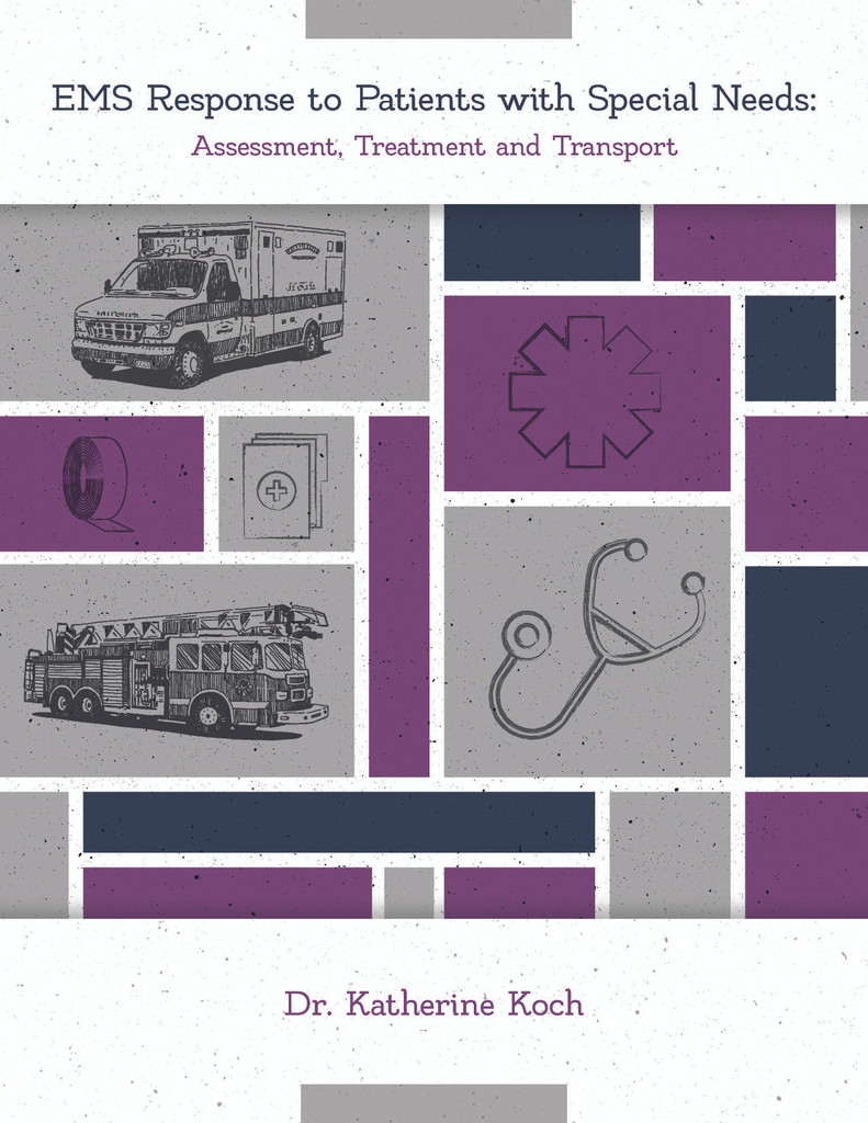 EMS Response to Patients with Special Needs: Assessment, Treatment, and Transport