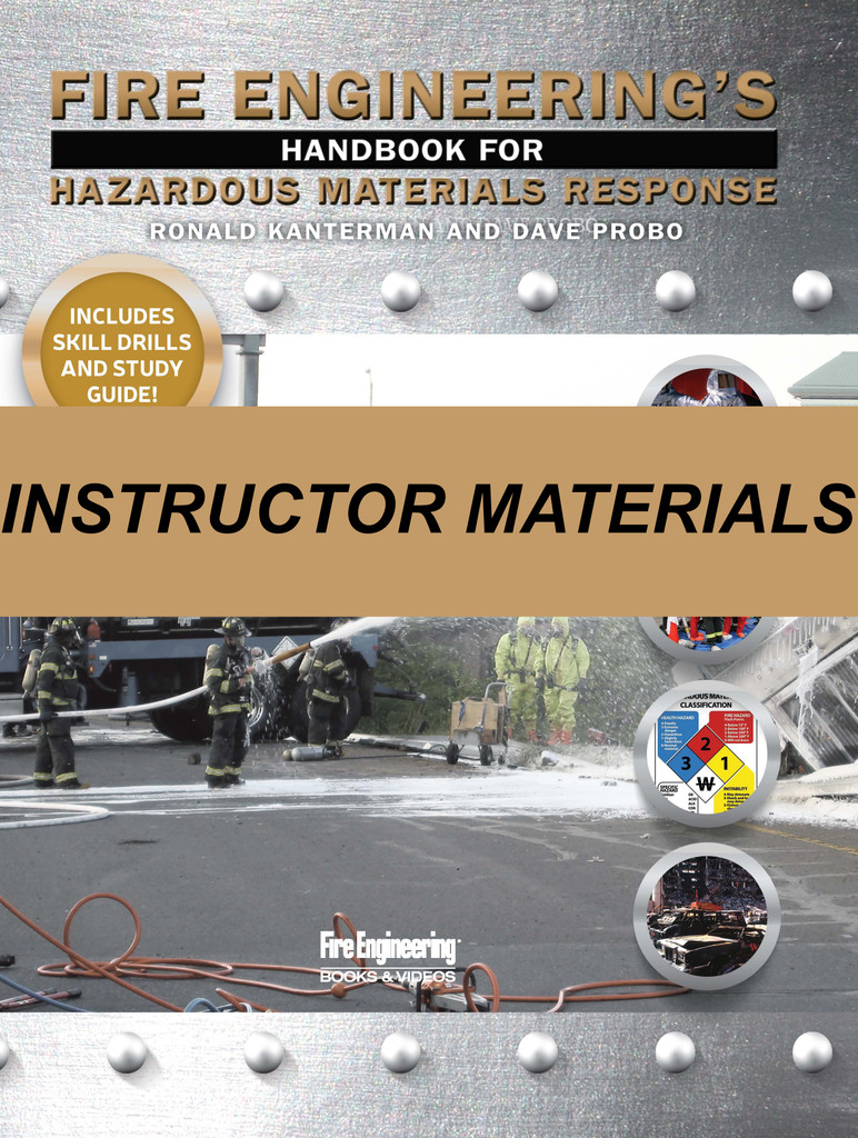 Instructor Materials for Fire Engineering's Handbook for Hazardous Materials