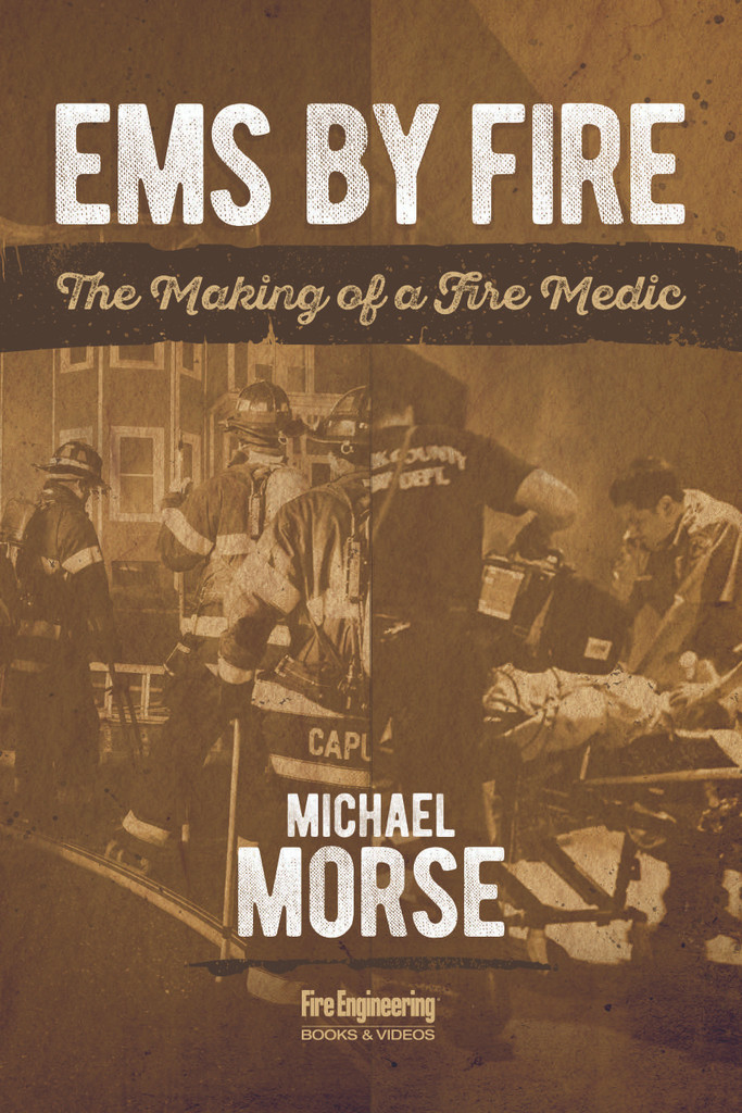 EMS by Fire: The Making of a Fire Medic