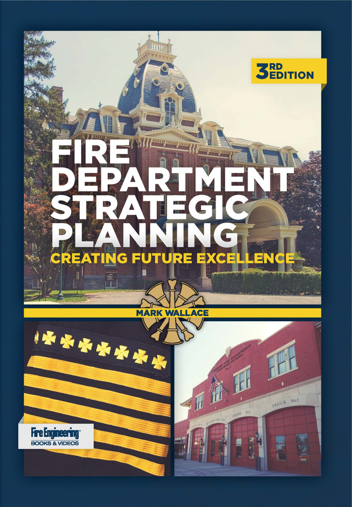 Fire Department Strategic Planning: Creating Future Excellence, 3rd Edition