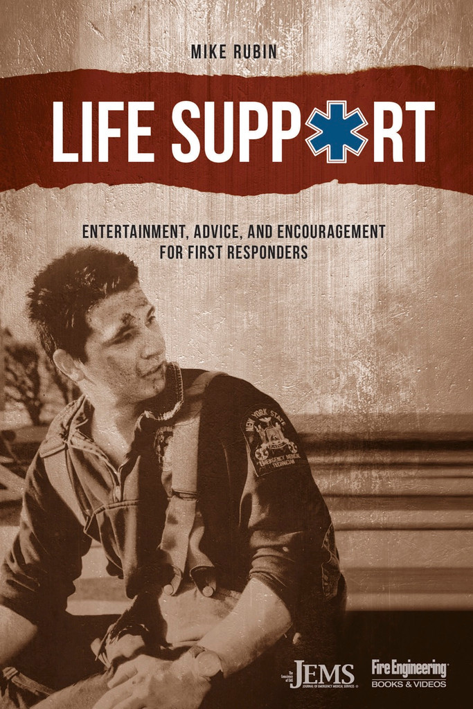 Life Support: Entertainment, Advice, and Encouragement for First Responders