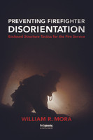 Preventing Firefighter Disorientation: Enclosed Structure Tactics for the Fire Service