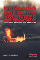 Managing Risk in the Volunteer Fire Department: Concepts, Methods, and Practices