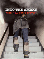 Into the Smoke with New York's Bravest