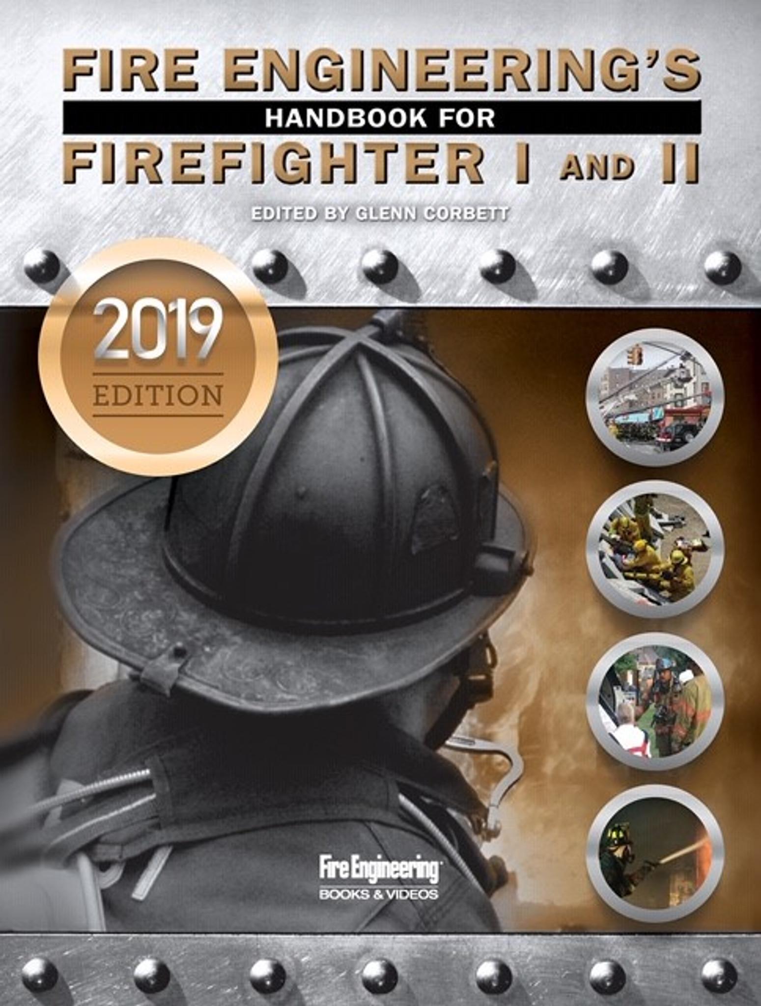 Fire Engineering Handbook for Firefighter I&II, 2019 update