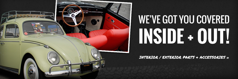 We've Got You Covered Inside & Out. Interior / Exterior Parts And Accessories.
