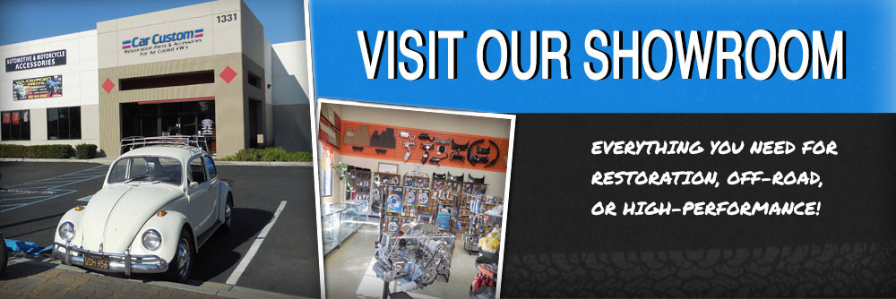 Visit Our Showroom. Everything you need for restoration, off-road, or high-performance!
