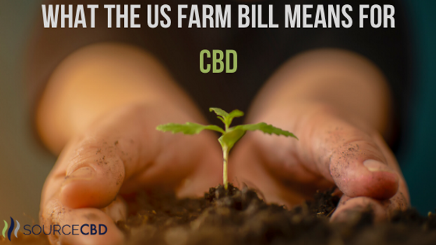 ​What The US Farm Bill Means For CBD | SourceCBDOil.com