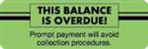 """This Balance is Overdue! Prompt payment will avoid collection procedures"" Label - 3"" x 1"" - Fl. Green - 250/Box"