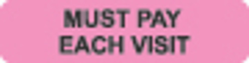 """Must Pay Each Visit"" Label - Fl. Pink - 1 1/4"" x 5/16"" - Box of 500"