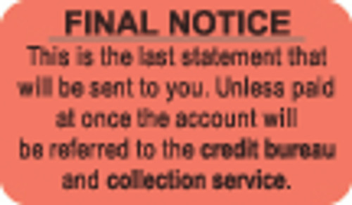 """Final Notice - This is the last statement that will be sent to you. Unless paid...."" Label - Fl. Red - 1-1/2"" x 7/8"" - 250/Box"