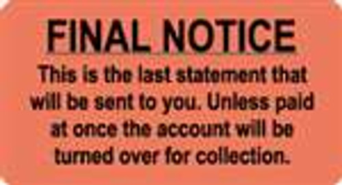 """Final Notice - This is the last statement that will be sent to you. Unless paid at once the account will be turned over for collection.""  Label - Fl. Red - 3-1/4"" x 1-3/4""  - 250/Roll"