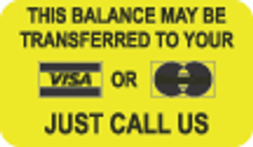 """This Balance May Be Transferred To Your Visa or Mastercard"" Label - 1-1/2"" x 7/8"" - Fl. Yellow - 250/Roll"