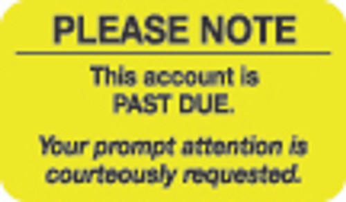 """Please Note - This Account is Past Due"" Billing Label - 1-1/2"" x 7/8"" - Fl. Yellow - 250/Box"