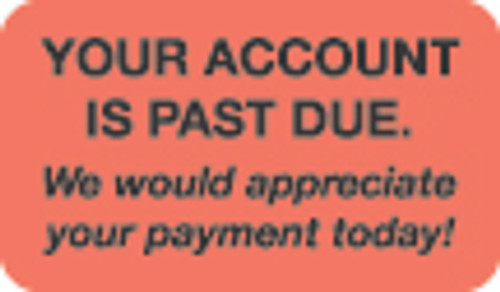 """Your Account Is Past Due"" Label - Fl. Red/Black - 1-1/2"" x 7/8"" - 250/Box"