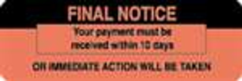 """""""Final Notice - Your payment must be received within 10 days or immediate action will be taken""""  Label - Fl. Red - 3"""" x 1"""" - 250/Box"""