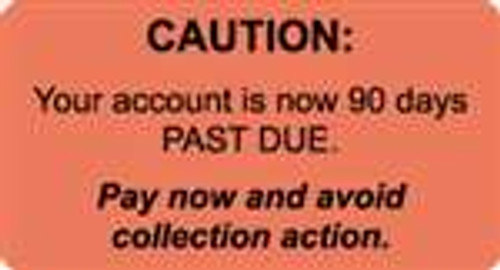 Caution: Your Account Is Now 90 Days Past Due Label