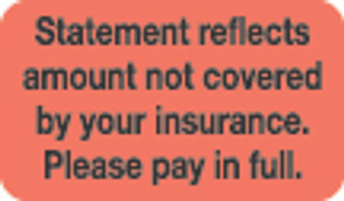 """Statement Reflects Amount Not Covered by Your Insurance. Please Pay In Full"" Label - Fl. Orange - 1-1/2"" x 7/8"" - 250/Roll"