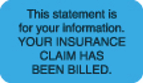 """This Statement Is For Your Information. Your Insurance Claim Has Been Billed.""  Label - Light Blue - 1-1/2"" x 7/8"" - 250/Roll"