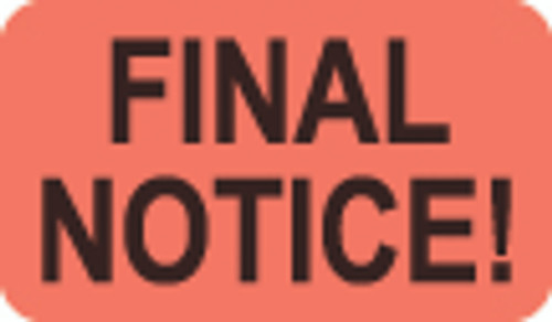 """""""Final Notice!"""" Collection Label - Fl. Red - 1-1/2"""" x 7/8"""" - 250/Box"""