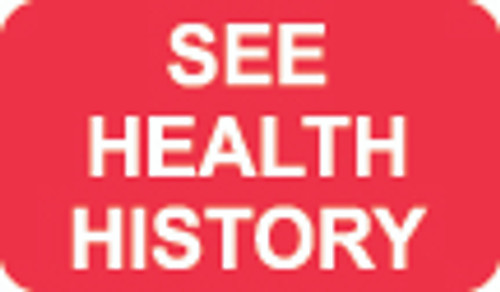 """""""See Health History"""" Label - Red/White - 1-1/2"""" x 7/8"""" - 250/Roll"""