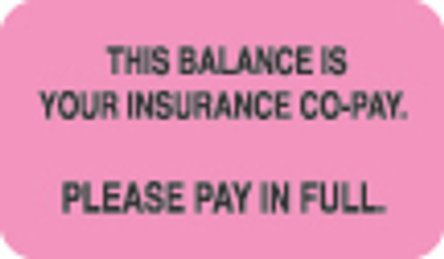 """This Balance Is Your Insurance Co-Pay. Please Pay In Full""  Label - Fl. Pink - 1-1/2"" x 7/8"" - 250/Roll"