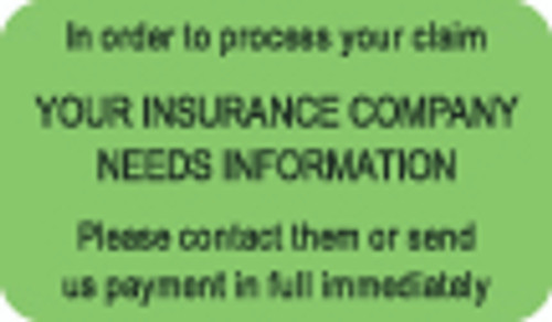 """""""Your Insurance Company Needs Information..."""" Label - Fl. Green - 1-1/2"""" x 7/8"""" - 250/Roll"""