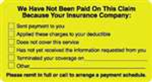"""We Have Not Been Paid On This Claim Because Your Insurance Company..."" Label - Fl. Yellow - 3-1/4"" x 1-3/4"" - 250/Roll"
