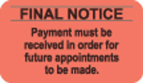 """Final Notice - Payment must be received in order for future appointments to be made."" Label - Fl. Red - 1-1/2"" x 7/8"" - 250/Box"