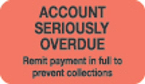 """Account Seriously Overdue. Remit Payment in full to Prevent Collections"" Label - Fl. Red - 1-1/2"" x 7/8"" - 250/Box"