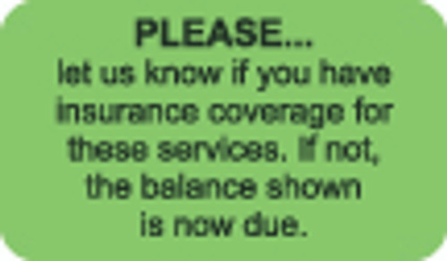 """Please Let Us Know If You Have Insurance..."" Label - Fl. Green - 1-1/2"" x 7/8"" - 250/Roll"