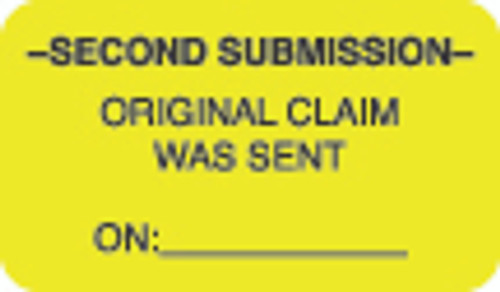 """Second Submission"" Label -Second Submission- Original claim was sent on: - Fl. Chartreuse - 1 1/2"" x 7/8"" - Box of 250"