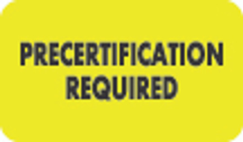 """""""Precertification Required"""" Label - Fl. Chartreuse - 1 1/2"""" x 7/8"""" - Box of 250"""