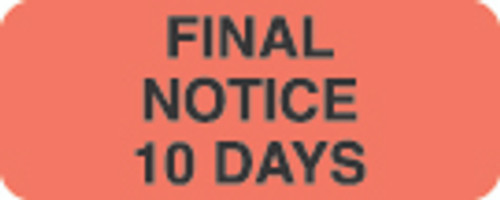 """Final Notice 10 Days"" Label - Fl. Red - 1-7/8"" x 3/4"" - 500/Box"