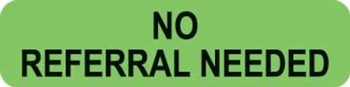 """""""No Referral Needed"""" Label - Fl. Green - 1-1/4"""" x 5/16"""" - 500/Box"""